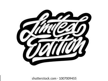 Limited edition. Premium handmade vector lettering and calligraphy phrase for invitation, greeting card, t-shirt, prints, social media, banners and posters .Vector illustration.
