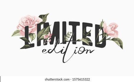 limited edition slogan with vintage pink roses illustratioin