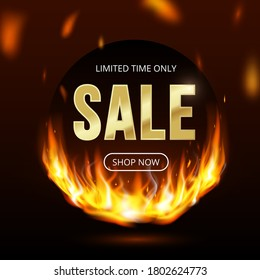 Limited time sale banner with realistic fire flames, button shop now. Burning light effect black friday design template, price tag, web, shopping, discount, social media promo. Vector Illustration.