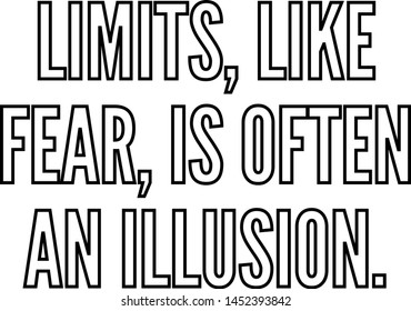 Limits like fear is often an illusion outlined text art