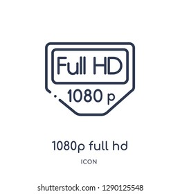Linear 1080p full hd icon from Cinema outline collection. Thin line 1080p full hd vector isolated on white background. 1080p full hd trendy illustration