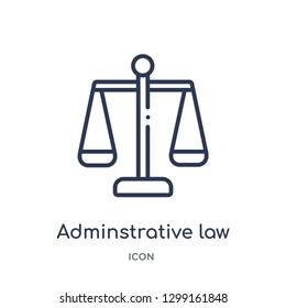 Linear adminstrative law icon from Law and justice outline collection. Thin line adminstrative law icon isolated on white background. adminstrative law trendy illustration