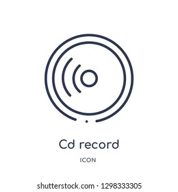 Linear cd record icon from General outline collection. Thin line cd record icon isolated on white background. cd record trendy illustration