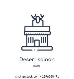 Linear desert saloon icon from Desert outline collection. Thin line desert saloon icon vector isolated on white background. desert saloon trendy illustration