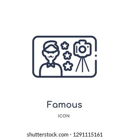 Linear famous icon from Blogger and influencer outline collection. Thin line famous vector isolated on white background. famous trendy illustration