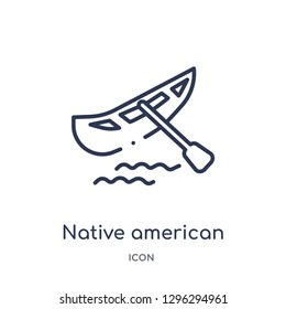 Linear native american canoe icon from Culture outline collection. Thin line native american canoe icon vector isolated on white background. native american canoe trendy illustration