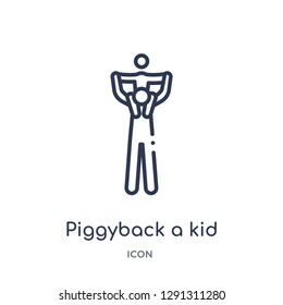 Linear piggyback a kid icon from Behavior outline collection. Thin line piggyback a kid vector isolated on white background.