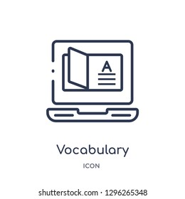 Linear vocabulary icon from Elearning and education outline collection. Thin line vocabulary icon vector isolated on white background. vocabulary trendy illustration