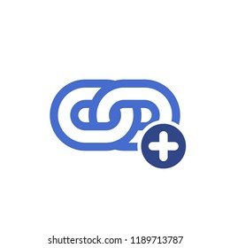 Link icon, Hyperlink chain, Internet connection, Communication network link, Internet URL or webpage url link icon with add sign. Link icon and new, plus, positive symbol. Vector