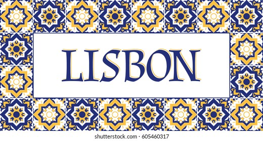 Lisbon travel banner vector. Bright tourism typography design with traditional azulejos tiles pattern frame for souvenir postcards or label sticker prints.