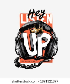 listen up slogan with headphone and gold crown illustration