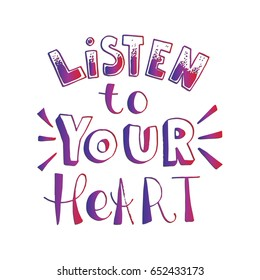 Listen To Your Heart. Hand Lettered Quote. Modern Calligraphy