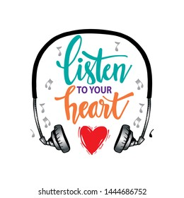 Listen to your heart. Motivational quote.