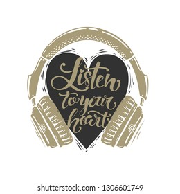 """""""Listen to your heart""""  phrase. Heart and headphones. Vector illustration."""