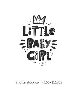 Little baby girl stylized black ink lettering. Baby grunge style typography with crown and ink drops. Kids print for girl. Hand drawn phrase poster, decoration, banner design element
