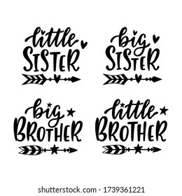 Little, big sister and brother. Hand drawn lettering with doodle boho arrows. Typography design for babies clothes, t-shirts, birthday, baby shower, nursery decorations. Calligraphy vector isolated.