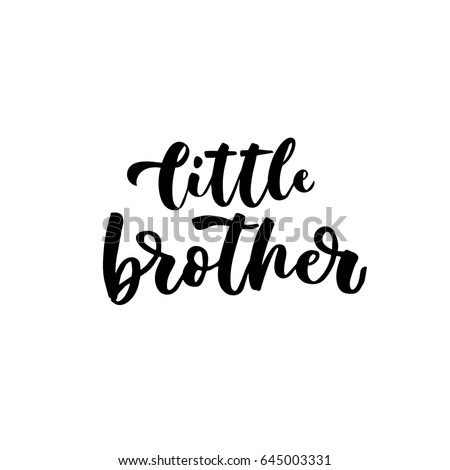 Little Brother Hand Lettering Quotes Print Stock Vector Royalty