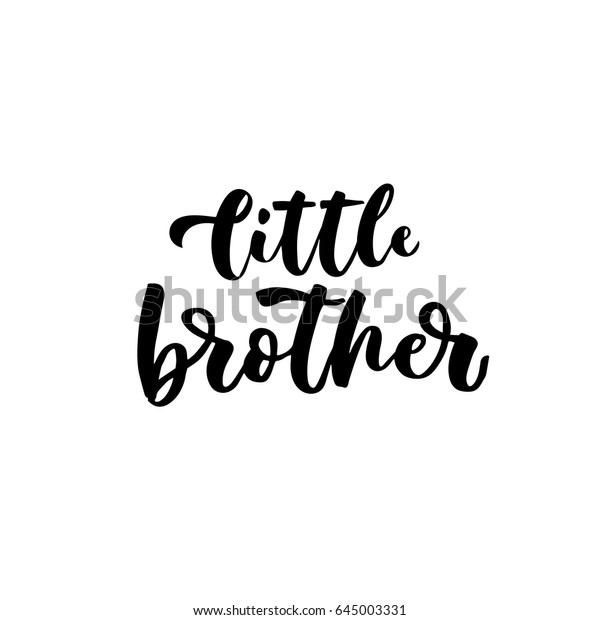 Little Brother Hand Lettering Quotes Print Stock Vector ...