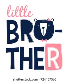 little brother slogan and bear face illustration vector.