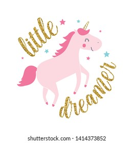 Little dreamer with glitter slogan and unicorn vector.