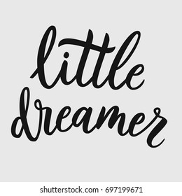Little dreamer. Hand drawn lettering on black background. Quote for banner. Retro calligraphy. Vintage typography. Hand drawn phrase, woman motivational slogan. Vector illustration. Kids phrase.