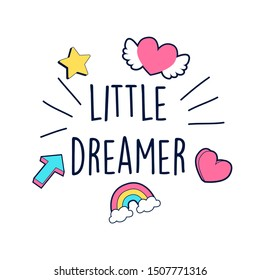 Little dreamer slogan and patches vector.