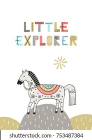 Little Explorer - Cute hand drawn nursery poster with horse and lettering in scandinavian style. Color vector illustration