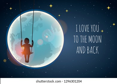 Little girl on a swing against the full moon. I love you to the moon and back, vector illustration.