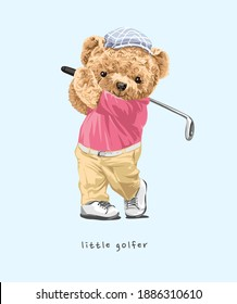 little golfer slogan with cute bear doll in golf swing pose illustration