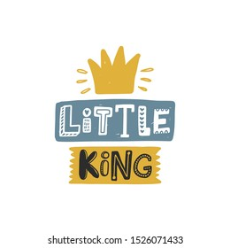 Little king colored lettering with crown. Baby vector stylized typography. Kids print. Hand drawn phrase poster, banner, sticker design element for nursery