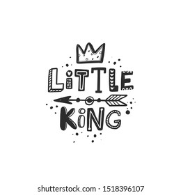 Little king stylized black ink lettering. Baby grunge style typography with crown and ink drops. Kids print for girl. Hand drawn phrase poster, decoration, banner design element