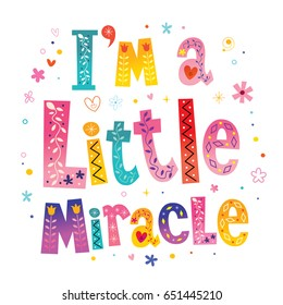 I'm a little miracle