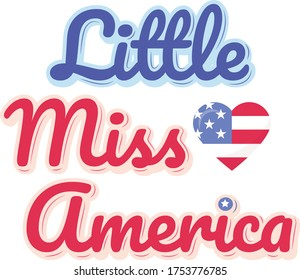 Little miss America quote. Heart vector