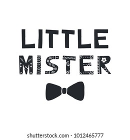 Little Mister - cute hand drawn nursery birthday poster with cut out lettering in scandinavian style. Monochrome kids vector illustration.