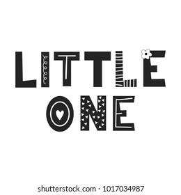 Little one - unique hand drawn nursery poster with lettering in scandinavian style. Cute baby clothes design. Vector kids illustration.