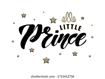Little Prince hand drawn lettering. Design for for boys clothes ,T-shirt, card, banner,template. Vector illustration.