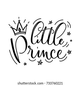 Little Prince Vector poster with decor elements. Hand drawn card for child. Little Prince boy phrase and inspiration quote. Design for t-shirt, prints, card or invitation.