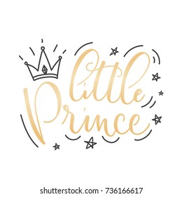 Little Prince Vector poster with decor elements. Handdrawn card for child. Little Prince boy phrase and inspiration quote. Design for t-shirt, prints, card or invitation.
