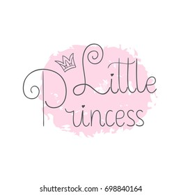 Little princess. Hand lettering quotes to print on babies clothes, nursery decorations bags, posters, invitations, cards, pillows, etc. Vector illustration. Photo overlay.