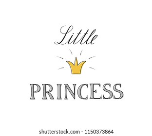 Little princess.  Handwritten inscription with the image of a crown on a white background. Vector illustration
