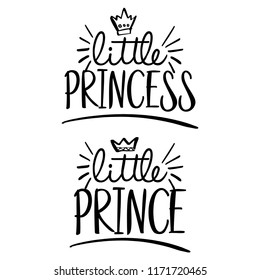 Little Princess, little Prince - Vector illustration text for clothes. Royal badge,tag,icon. Inspirational quote card, invitation,banner. Kids calligraphy background. lettering typography poster