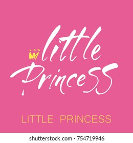 LITTLE PRINCESS. Vector illustration. Design idea for badge/tag/icon/typography poster. Hand drawn baby lettering with crown for print, textile, card, t-shirt, decor.