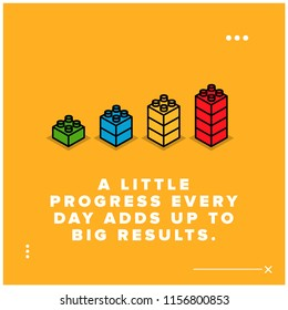A Little Progress Every Day Adds Up To Big Results motivation quote with building blocks vector illustration