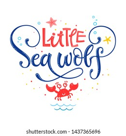 Little Sea wolf quote. Simple white color baby shower hand drawn lettering vector logo phrase. Grotesque, script style. Doodle crab, starfish, sea waves, bubbles, jellyfish design.