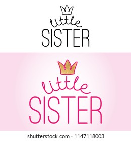 little sister - Handmade calligraphy vector quote set (black and color) with crown. Good for clothes, gift or scrap booking, posters, textiles.