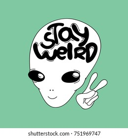 "little sweet smiling alien, simple white and black art for summer clothes, boyish t-shirts, textile,embroidery,wall art,denim,stickers,mugs,covers, patterns, phone cases etc. inscription: ""stay weird"""