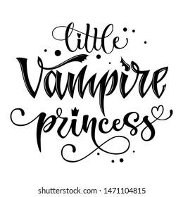 Little Vampire Princess quote. Hand drawn modern calligraphy Halloween party lettering logo phrase. Script letter style. Black design element. Fashion design. Graphic element. Vector font illustration
