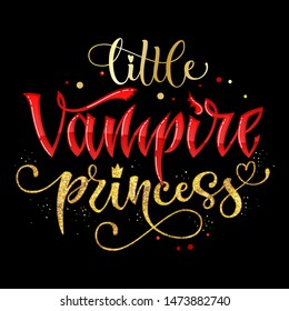 Little Vampire Princess quote. Hand drawn modern calligraphy Halloween party lettering logo phrase. Script letter style. Colorful design element. Fashion design. Gold foil texture.