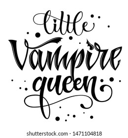 Little Vampire Queen quote. Hand drawn modern calligraphy Halloween party lettering logo phrase. Script letter style. Black design element. Fashion design. Graphic element. Vector font illustration.