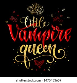 Little Vampire Queen quote. Hand drawn modern calligraphy Halloween party lettering logo phrase. Script letter style. Colorful design element. Vector font illustration. Gold foil texture.